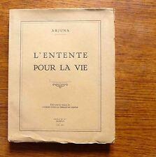 Eclogie spiritualité New age L'ENTENTE POUR LA VIE de Arjuna (alias ?) 1944