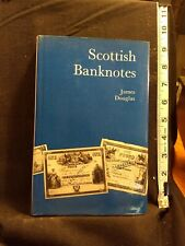 Scottish Banknotes by James Douglas Publisher:Stanley Gibson Publications, 1975