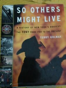 So Others Might Live : A History of New York's Bravest - The Fdny from 1700...