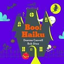 Boo! Haiku by Deanna Caswell (2016, Picture Book)