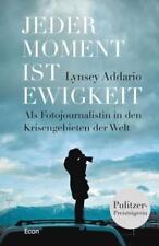 Jeder Moment ist Ewigkeit von Lynsey Addario (Gebundene Ausgabe) | Buch