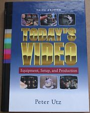 1998 Today's Video Equipment Setup and Production 3rd Edition HC Book Peter Utz