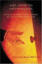 Welcome to Methadonia: A Social Worker's Candid Account of Life in a Methadone C