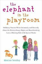 The Elephant in the Playroom: Ordinary Parents Write Intimately and Ho-ExLibrary