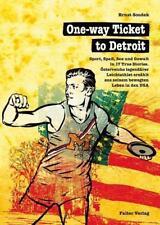One-way Ticket to Detroit. Sport, Spaß, Sex und Gewalt in 17 True Stories. Öster