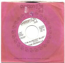 KENDALLS, THE  (I'm Already Blue)  Ovation 1143 = PROMOTIONAL record