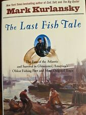 The Last Fish Tale: The Fate of the Atlantic and Survival .. (Hardcover)