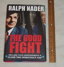 2004 Ralph Nader - The Good Fight Book - Signed Copy