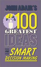 John Adair's 100 Greatest Ideas for Smart Decision Making, Adair, John, Excellen