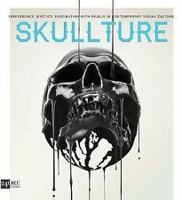 NEW Skullture: Skulls in Contemporary Visual Culture by Luca Bendandi