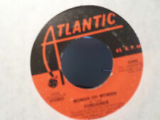 FOREIGNER 45 RPM WOMAN OH WOMAN & FEELS LIKE THE FIRST TIME ATLANTIC 3394 1977