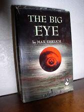 The Big Eye by Max Ehrlich (1949, HC,DJ,BCE)