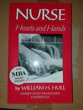 Nurse: Hearts and Hands by William H. Hull (Paperback)