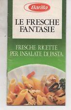 BARILLA - LE FRESCHE FANTASIE - INSALATE DI PASTA - 12 RICETTE - ANNI 90