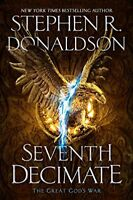 Seventh Decimate (The Great God's War) by Donaldson, Stephen R.