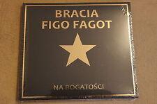 Bracia Figo Fagot - Na Bogatości CD POLISH RELEASE
