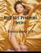 Rich Girl Problems Series: Erotica: Books 1-4 by Rojas, Rita 9781635016215