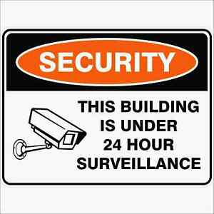Security Signs -  THIS BUILDING IS UNDER 24 HOUR SURVEILLANCE