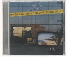 POOH TROPICO DEL NORD CD EDITORIALE SIGILLATO!!!