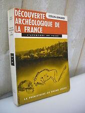 Colin-Simard : Découverte archéologique de la France Paléolithique préhistoire