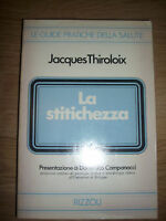 THIROLOIX - LA STITICHEZZA - ED:RIZZOLI - ANNO:1977 (SR)