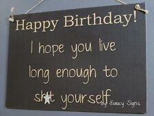 Happy Birthday Sh*t Yourself Sign - man cave wooden gift timber dad rustic sign
