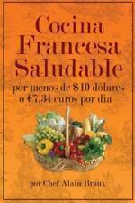 Cocina Francesa Saludable Por Menos de $10 Dolares o 7. 34 Euros Por Dia by...