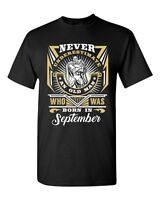 Never Underestimate Who Was Born In September Old Man Funny DT Adult T-Shirt Tee
