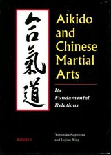 Aikido and Chinese Martial Arts: Its Fundamental Relations Vol.1