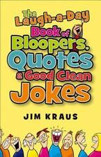 Laugh-a-Day Book of Bloopers, Quotes & Good Clean Jokes, The-ExLibrary