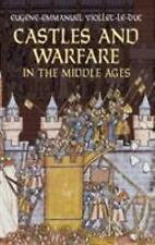 Castles and Warfare in the Middle Ages Dover Military History, Weapons, Armor