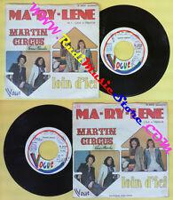 LP 45 7'' MARTIN CIRCUS Ma ry lene Loin d'ici 1975 italy VOGUE no cd mc dvd*