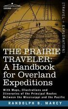 The Prairie Traveler, a Handbook for Overland Expeditions by Randolph Marcy...