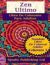 Zen Ultimo Libro de Colorante para Adultos : Mandala Libro de Colorear Adulto...