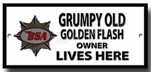 GRUMPY OLD BSA GOLDEN FLASH OWNER LIVES HERE FINISH METAL SIGN.LICENSED BY BSA.