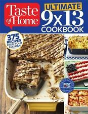Taste of Home Ultimate 9 X 13 Cookbook: 375 Recipes for your 13X9 Pan by Taste