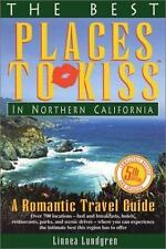 The Best Places to Kiss in Northern California : A Romantic Travel Guide by Lin…