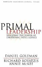 Primal Leadership : Realizing the Power of Emotional Intelligence by Daniel Gol…