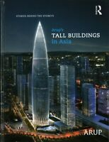 Arup's Tall Buildings in Asia : Stories Behind the Storeys, Hardcover by Ho, ...