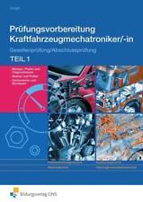Prüfungsvorbereitung Kraftfahrzeugmechatroniker/-in. Teil 1 Arbeitsbuch von Bald