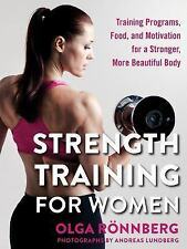 Strength Training for Women: Training Programs, Food, and Motivation for a Stron