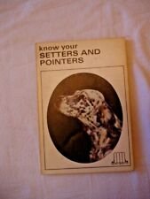 """Know Your Setters And Pointer"" 1970 William F.Brown Colour Illustrations"
