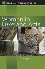 Women in Luke and Acts (Covenant Bible Studies)