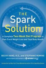 The Spark Solution : A Complete Two-Week Diet Program to Fast-Track Weight Loss