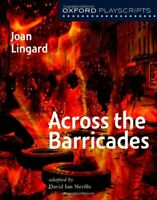 Oxford Playscripts: Across the Barricades (Oxford Modern Playscripts),Joan Ling