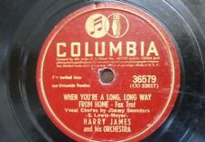 78 rpm HARRY JAMES when you`re a long long way from home / strictly instrumental