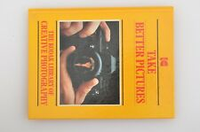 "KODAK BOOK ""TAKE BETTER PICTURES"" KODAK LIBRARY OF CREATIVE PHOTOGRAPHY HARD C."