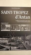 SAINT TROP Henri Prévost-Allard Saint-Tropez d'Antan : Le golfe et la presqu'île