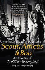 Scout, Atticus & Boo: A Celebration of To Kill a Mockingbird by Mary McDonagh...