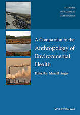 A Companion to the Anthropology of Environmental Health by John Wiley & Sons...